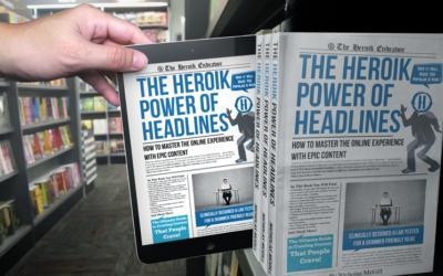 Must Read: The Heroik Power of Headlines