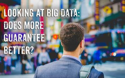 Looking at Big Data, Does More Guarantee Better?